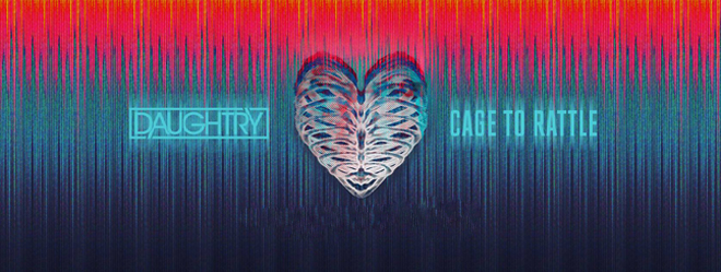 daughtry slide - Daughtry - Cage To Rattle (Album Review)