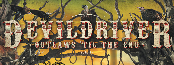 devil 2018 slide - DevilDriver - Outlaws Til The End, Vol.1 (Album Review)