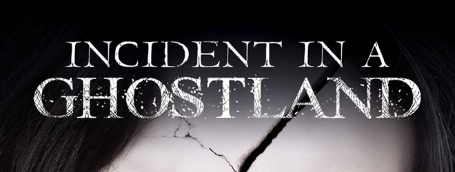ghost slide - Incident in a Ghost Land (Movie Review)