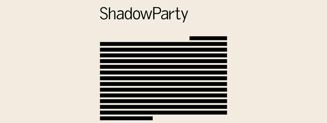 shadowparty slide - ShadowParty - ShadowParty (Album Review)