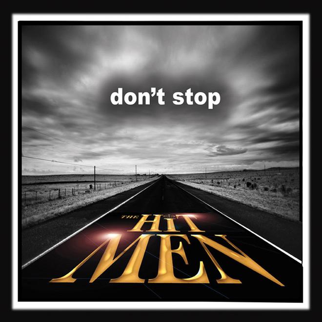 Dont Stop Cover Hi Res WEB - The Hit Men - Don't Stop (Album Review)