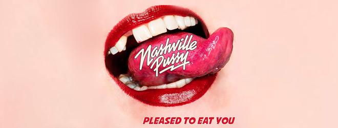 nashville slide - Nashville Pussy - Pleased To Eat You (Album Review)