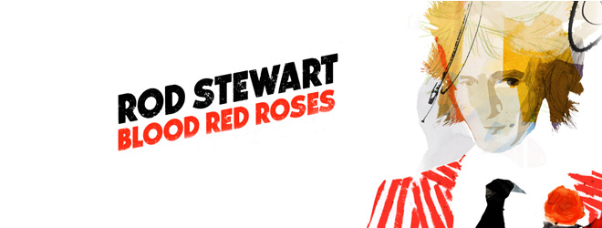 rod slide - Rod Stewart - Blood Red Roses (Album Review)