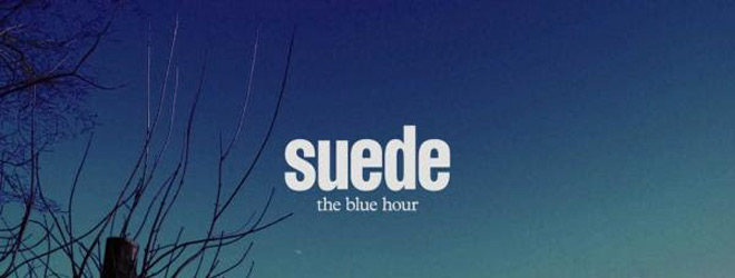 suede slide - Suede - The Blue Hour (Album Review)