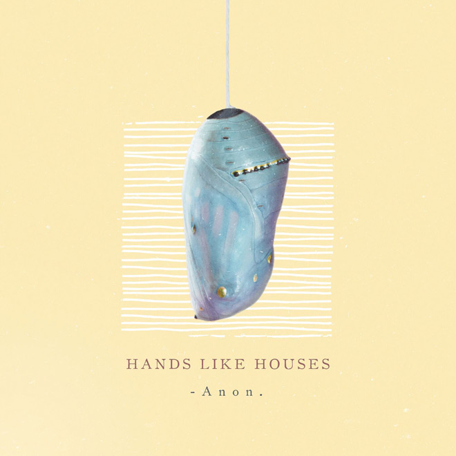 hands like houses album - Hands Like Houses – Anon. (Album Review)