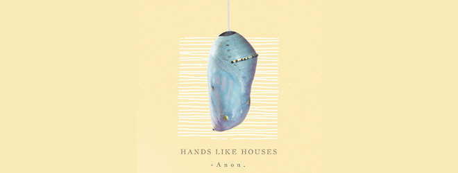 hands like houses slide - Hands Like Houses – Anon. (Album Review)