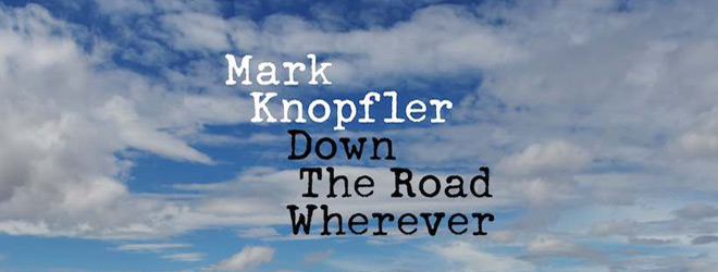 Mark Knopfler Down The Road Wherever promo - Mark Knopfler - Down The Road Wherever (Album Review)