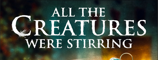 all the creatures were stirring slide - All the Creatures Were Stirring (Movie Review)
