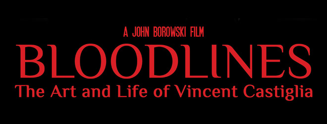 bloodlines - Bloodlines: The Art & Life of Vincent Castiglia (Documentary Review)
