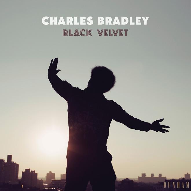 charles bradley - Charles Bradley - Black Velvet (Album Review)