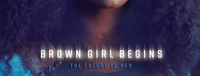 brown girl begins slide - Brown Girl Begins (Movie Review)