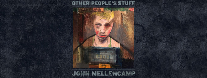 other peoples stuff slide - John Mellencamp - Other People's Stuff (Album Review)