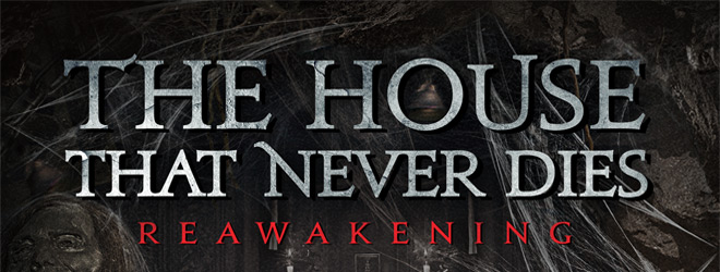 the house that never dies slide - The House That Never Dies: Reawakening (Movie Review)