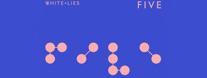 white lies five slide - White Lies - Five (Album Review)