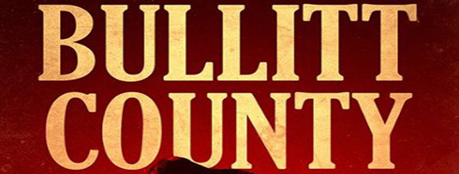 county slide - Bullitt County (Movie Review)
