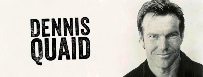 dennis quad slide - Interview - Dennis Quaid
