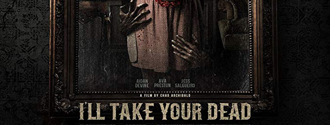 ill take your dead slide - I'll Take Your Dead (Movie Review)