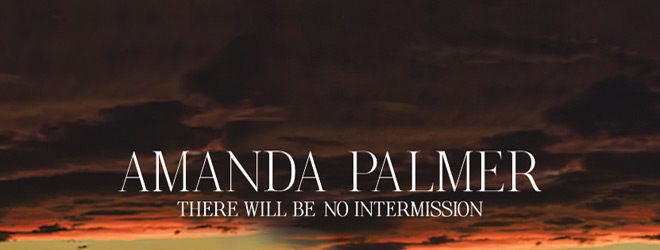 amanda palmer slide - Amanda Palmer - There Will Be No Intermission (Album Review)