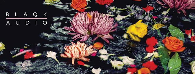 blaqk audio slide - Blaqk Audio - Only Things We Love (Album Review)