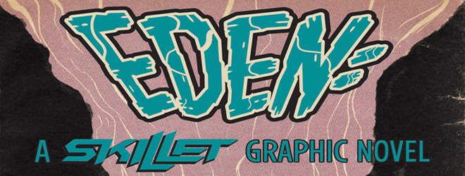 cover eden a skillet graphic novel slide - Skillet Partner with Z2 Comics On New Graphic Novel