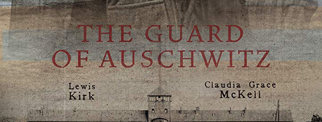 guards of slide - The Guard of Auschwitz (Movie Review)