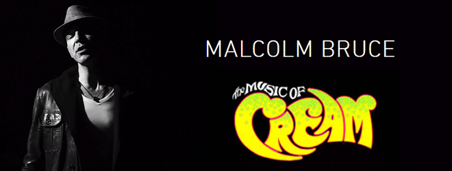 malcolm bruce slie - Interview - Malcolm Bruce Talks The Music of Cream