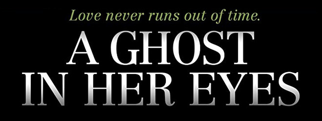 a ghost slide - A Ghost in Her Eyes (Movie Review)