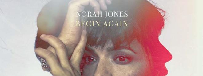 norah jones slide - Norah Jones - Begin Again (Album Review)