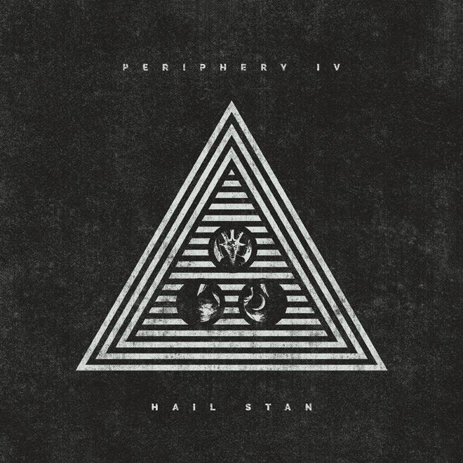periphery - Periphery - Periphery IV: Hail Stan (Album Review)