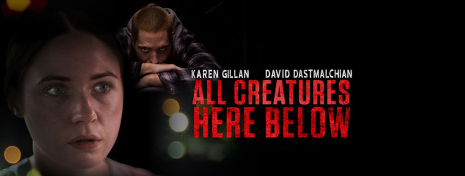 all creatures slide - All Creatures Here Below (Movie Review)