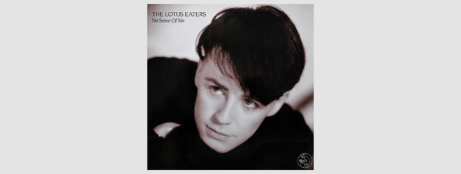 lotus eater slide - The Lotus Eaters' No Sense of Sin Turns 35