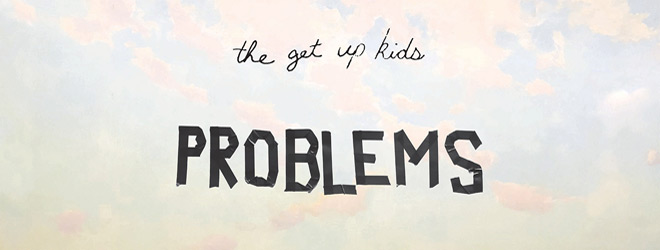 the get up kids slide - The Get Up Kids - Problems (Album Review)