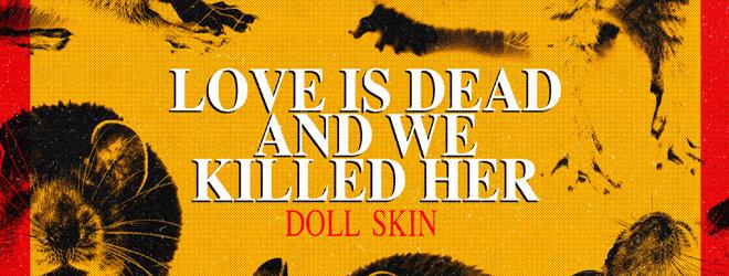 dollskin slide - Doll Skin - Love Is Dead And We Killed Her (Album Review)