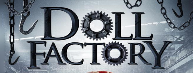 doll factory slide - Doll Factory (Movie Review)