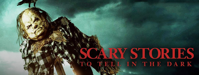 scary stories banner - Scary Stories to Tell in the Dark (Movie Review)