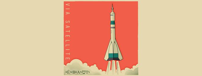 the rambrandts satellite - The Rembrandts - Via Satellite (Album Review)