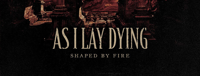 as i lay dying shaped by fire slide - As I Lay Dying - Shaped By Fire (Album Review)