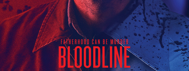 bloodline slide - Bloodline (Movie Review)