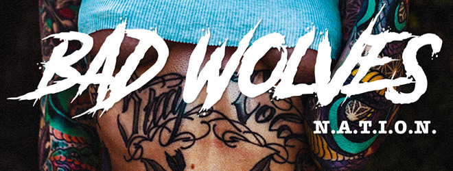 bad wolves slide 1 - Bad Wolves - N.A.T.I.O.N. (Album Review)