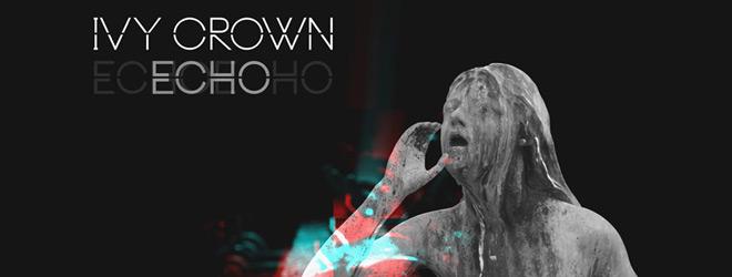 lvy crown slide - Ivy Crown - Echo (Album Review)