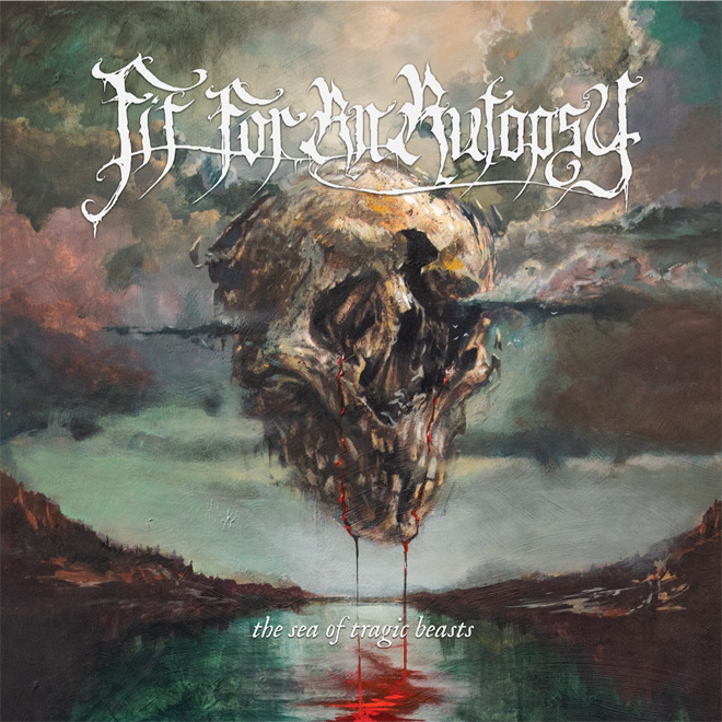 the sea of tragic beast - Fit For An Autopsy - The Sea of Tragic Beasts (Album Review)