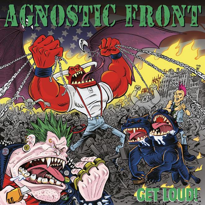 get loud album - Agnostic Front - Get Loud! (Album Review)