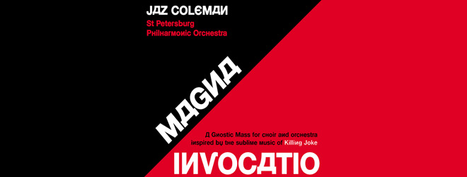 jaz coleman slide - Jaz Coleman & The St Petersburg Philharmonic Orchestra - Magna Invocatio (Album Review)