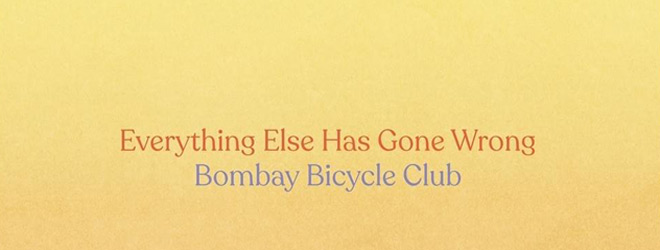 bombay bicycle slide - Bombay Bicycle Club - Everything Else Has Gone Wrong (Album Review)