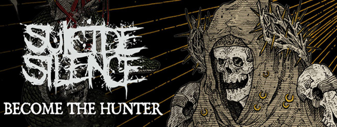 suicide silence slide - Suicide Silence - Become The Hunter (Album Review)