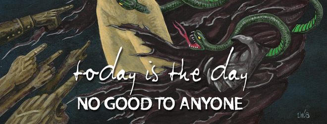 today is the day slide - Today Is the Day - No Good To Anyone (Album Review)