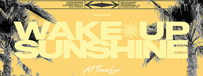 all time low wake up - All Time Low - Wake Up, Sunshine (Album Review)
