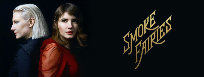 smoke fairies slide - Interview - Katherine Blamire & Jessica Davies of Smoke Fairies