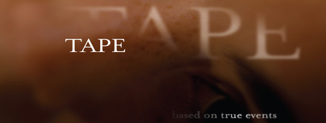 tape slide - Tape (Movie Review)