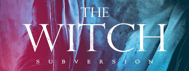 the witch slide - The Witch: Subversion (Movie Review)